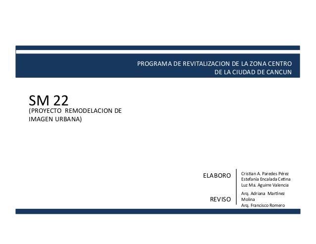 PROGRAMA DE REVITALIZACION DE LA ZONA CENTRO  DE LA CIUDAD DE CANCUN  SM 22 (PROYECTO  ...