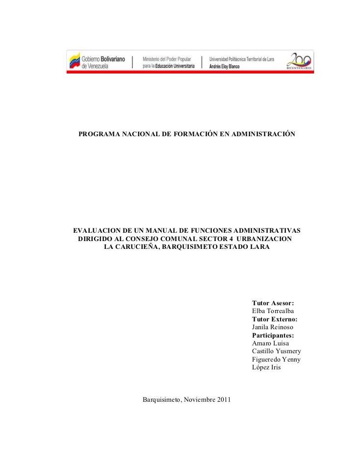 PROGRAMA NACIONAL DE FORMACIÓN EN ADMINISTRACIÓNEVALUACION DE UN MANUAL DE FUNCIONES ADMINISTRATIVAS DIRIGIDO AL CONSEJO C...