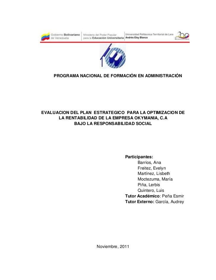 PROGRAMA NACIONAL DE FORMACIÓN EN ADMINISTRACIÓNEVALUACION DEL PLAN ESTRATEGICO PARA LA OPTIMIZACION DE      LA RENTABILID...