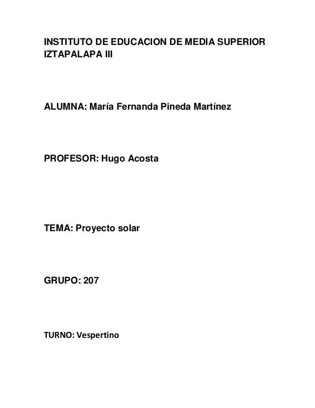 INSTITUTO DE EDUCACION DE MEDIA SUPERIORIZTAPALAPA IIIALUMNA: María Fernanda Pineda MartínezPROFESOR: Hugo AcostaTEMA: Pro...