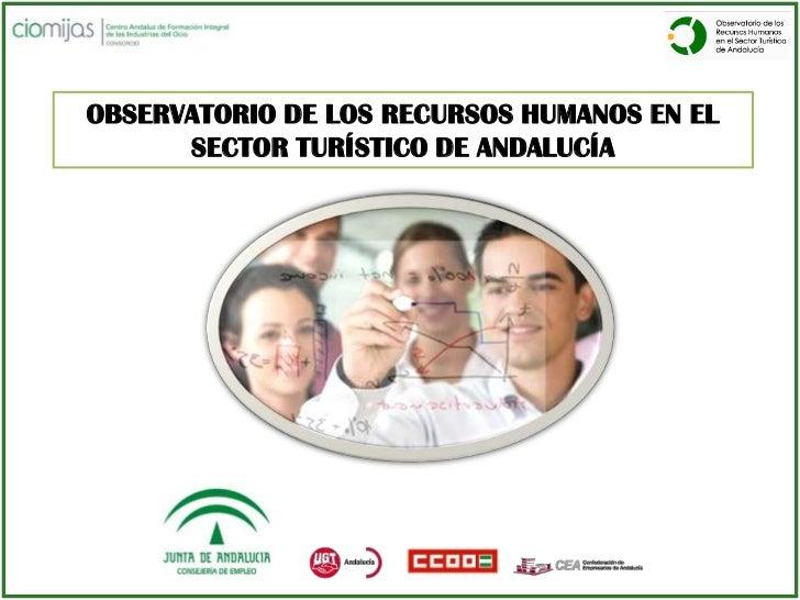 OBSERVATORIO DE LOS RECURSOS HUMANOS EN EL      SECTOR TURÍSTICO DE ANDALUCÍA