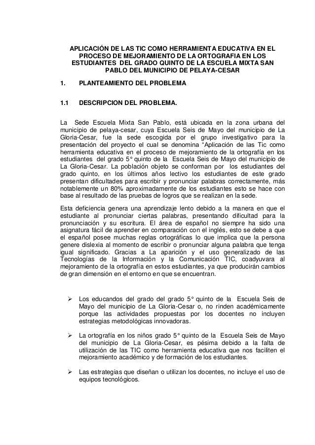 APLICACIÓN DE LAS TIC COMO HERRAMIENTA EDUCATIVA EN EL PROCESO DE MEJORAMIENTO DE LA ORTOGRAFIA EN LOS ESTUDIANTES DEL GRA...