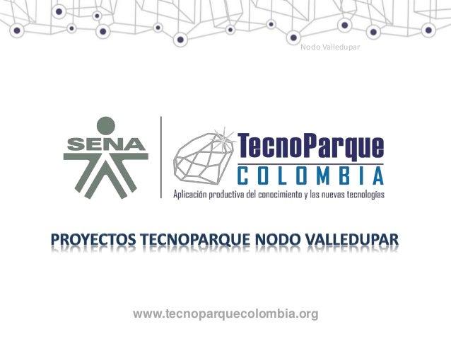 www.tecnoparquecolombia.org Nodo Valledupar