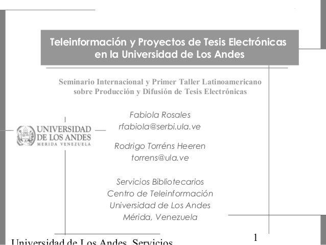 1 Teleinformación y Proyectos de Tesis electrónicas en la ULA Taller Tesis Electrónicas, Santiago, Chile Teleinformación y...