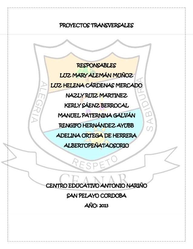 PROYECTOS TRANSVERSALES         RESPONSABLES    LUZ MARY ALEMÁN MUÑOZ LUZ HELENA CÁRDENAS MERCADO      NAZLY RUIZ MARTINEZ...