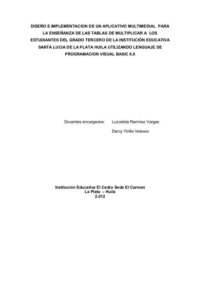DISEÑO E IMPLEMENTACION DE UN APLICATIVO MULTIMEDIAL PARA     LA ENSEÑANZA DE LAS TABLAS DE MULTIPLICAR A LOSESTUDIANTES D...