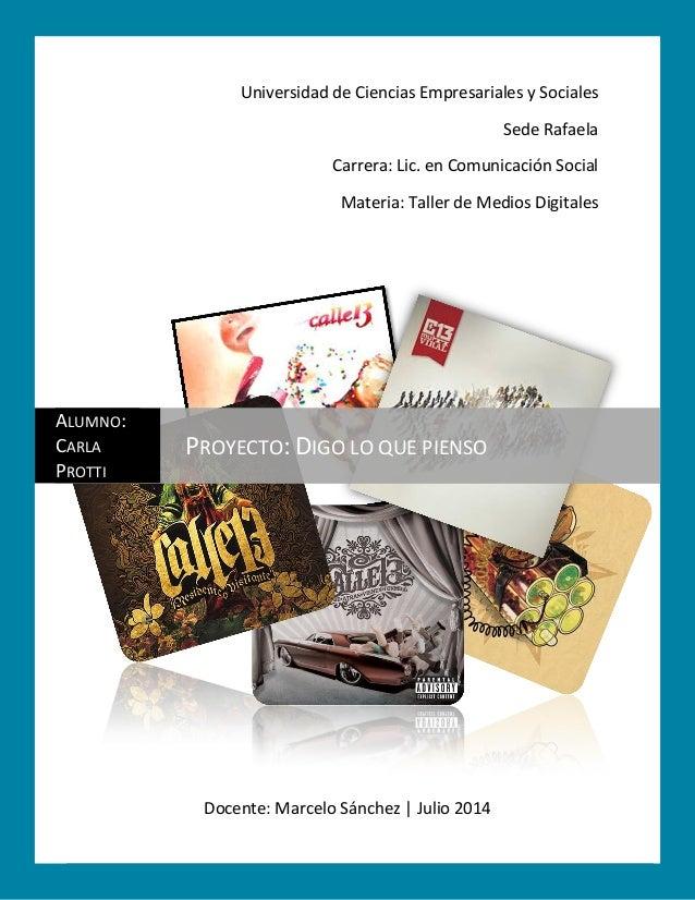0 Universidad de Ciencias Empresariales y Sociales Sede Rafaela Carrera: Lic. en Comunicación Social Materia: Taller de Me...