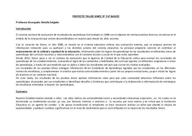 PROYECTO TALLER SIMCE 3º Y 4ª BASICO Profesora Encargada: Natalia Salgado Introducción El sistema nacional de evaluación d...
