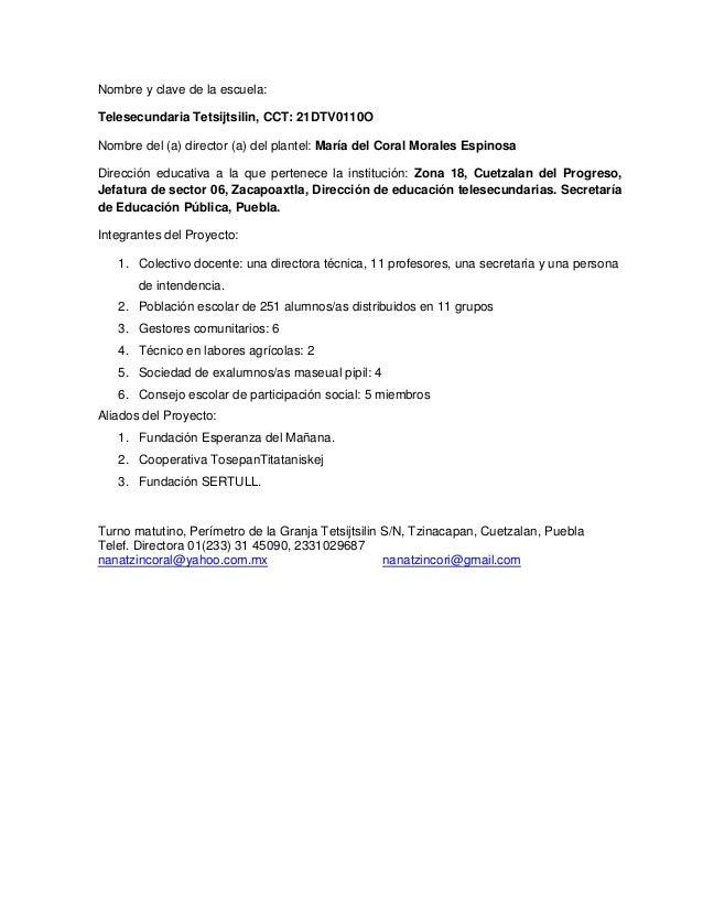 Nombre y clave de la escuela:Telesecundaria Tetsijtsilin, CCT: 21DTV0110ONombre del (a) director (a) del plantel: María de...