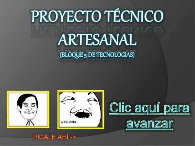 proyecto tecnico artesanal descargala para mejor experiencia