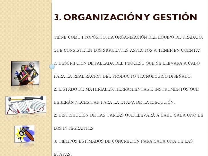 3. ORGANIZACIÓN Y GESTIÓNTIENE COMO PROPÓSITO, LA ORGANIZACIÓN DEL EQUIPO DE TRABAJO,QUE CONSISTE EN LOS SIGUIENTES ASPECT...