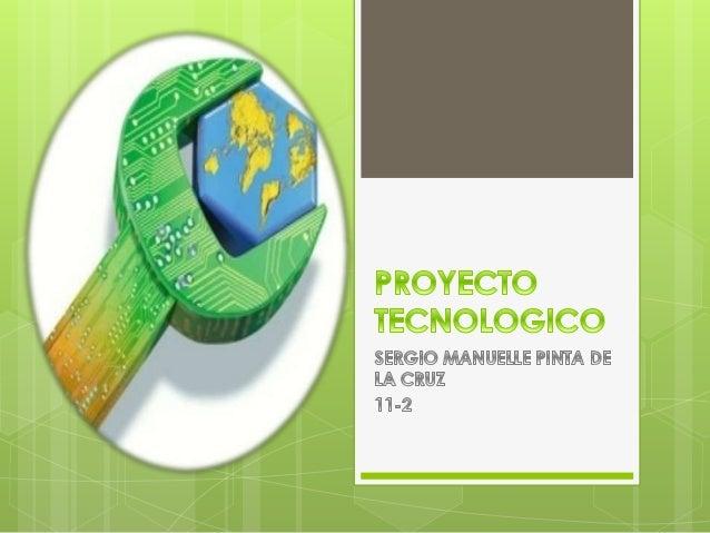 QUE ES UN PROYECTO TECNOLOGICO Tiene que ver con el conjunto de actividades para conseguir una respuesta tecnológica a un ...