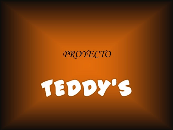 PROYECTO<br />TEDDY'S<br />