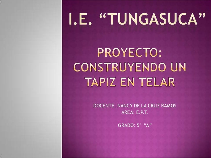 """DOCENTE: NANCY DE LA CRUZ RAMOS          AREA: E.P.T.         GRADO: 5° """"A"""""""