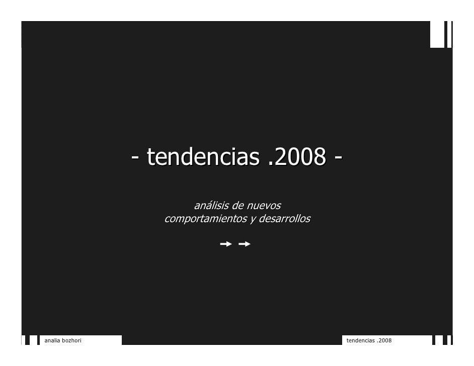 - tendencias .2008 -                          análisis de nuevos                     comportamientos y desarrollos     ana...