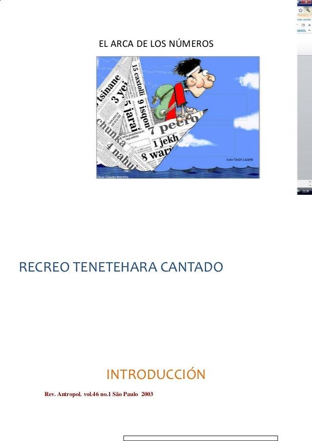 EL ARCA DE LOS NÚMEROSRECREO TENETEHARA CANTADOINTRODUCCIÓNRev. Antropol. vol.46 no.1 São Paulo 2003