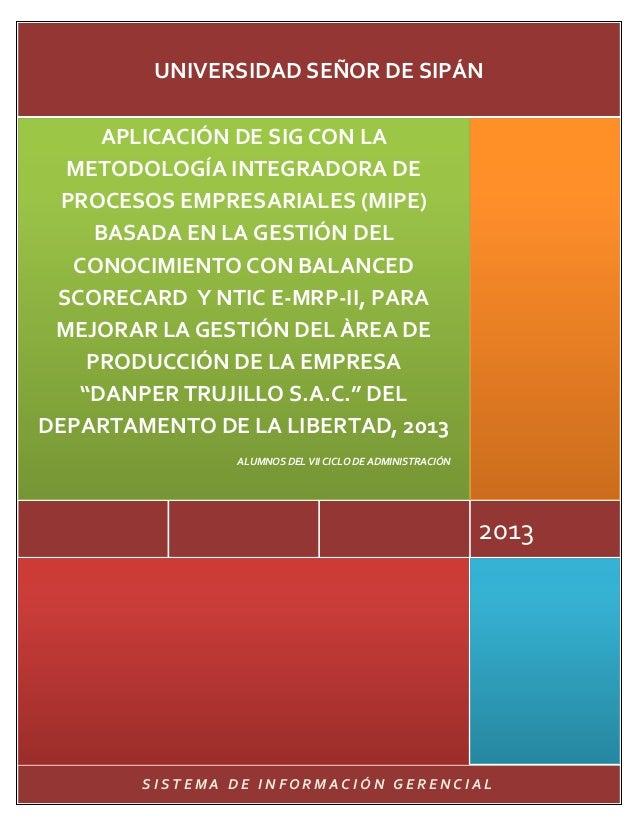 S I S T E M A D E I N F O R M A C I Ó N G E R E N C I A L 2013 APLICACIÓN DE SIG CON LA METODOLOGÍA INTEGRADORA DE PROCESO...