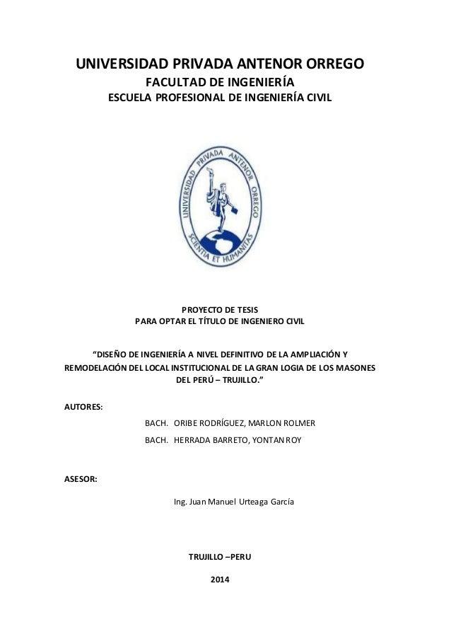 UNIVERSIDAD PRIVADA ANTENOR ORREGO FACULTAD DE INGENIERÍA ESCUELA PROFESIONAL DE INGENIERÍA CIVIL PROYECTO DE TESIS PARA O...