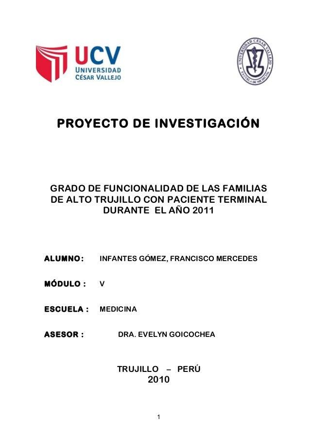 PROYECTO DE INVESTIGACIÓN GRADO DE FUNCIONALIDAD DE LAS FAMILIAS DE ALTO TRUJILLO CON PACIENTE TERMINAL DURANTE EL AÑO 201...