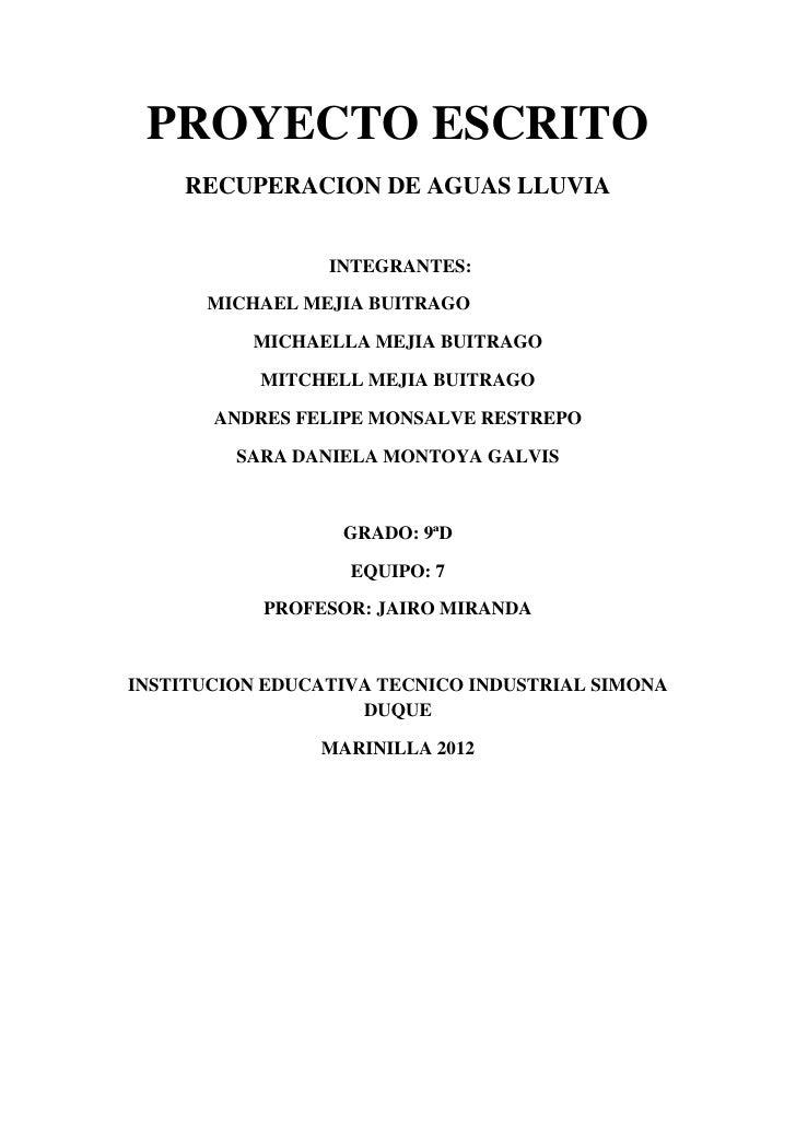 PROYECTO ESCRITO    RECUPERACION DE AGUAS LLUVIA                 INTEGRANTES:      MICHAEL MEJIA BUITRAGO          MICHAEL...