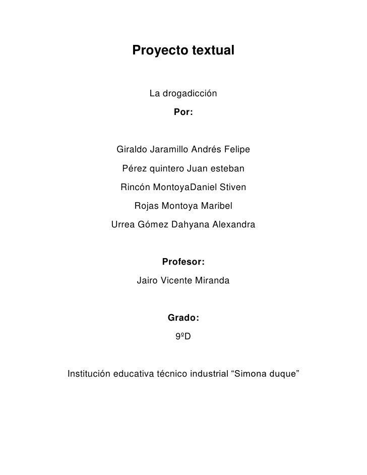 Proyecto textual                   La drogadicción                         Por:           Giraldo Jaramillo Andrés Felipe ...