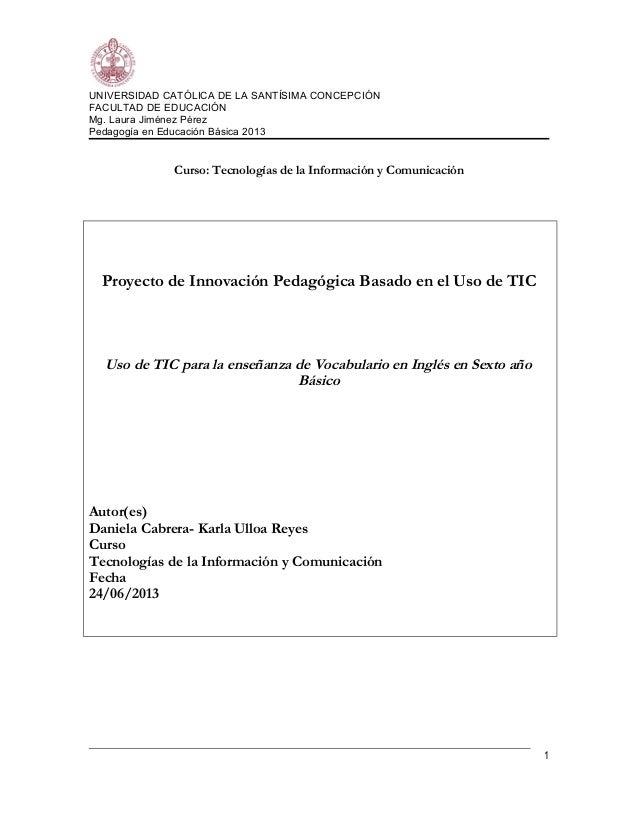 UNIVERSIDAD CATÓLICA DE LA SANTÍSIMA CONCEPCIÓNFACULTAD DE EDUCACIÓNMg. Laura Jiménez PérezPedagogía en Educación Básica 2...