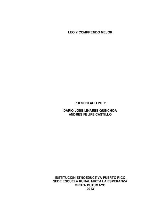 LEO Y COMPRENDO MEJOR  PRESENTADO POR: DARIO JOSE LINARES QUINCHOA ANDRES FELIPE CASTILLO  INSTITUCION ETNOEDUCTIVA PUERTO...