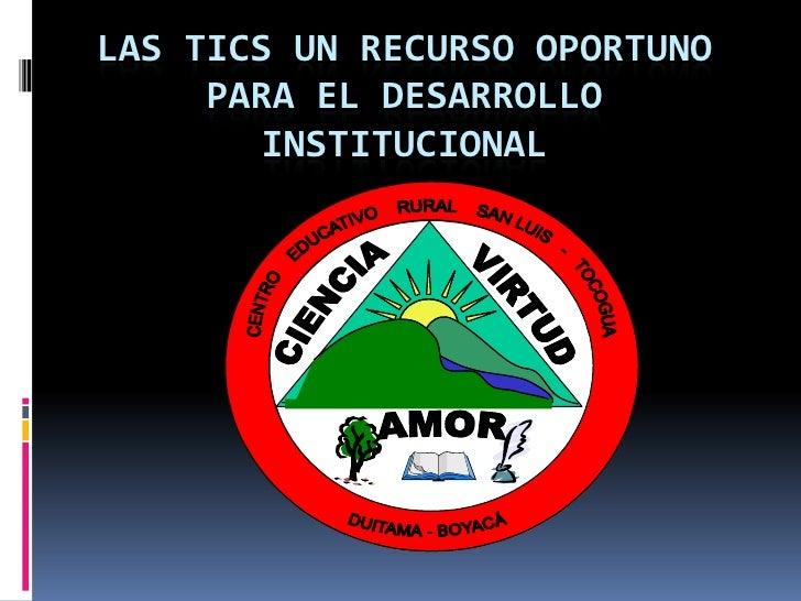 Las tics un recurso oportuno para el desarrollo institucional<br />