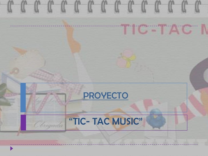 """PROYECTO""""TIC- TAC MUSIC"""""""