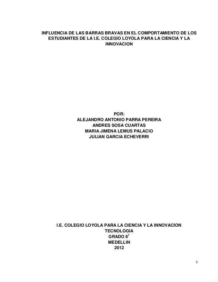 INFLUENCIA DE LAS BARRAS BRAVAS EN EL COMPORTAMIENTO DE LOS   ESTUDIANTES DE LA I.E. COLEGIO LOYOLA PARA LA CIENCIA Y LA  ...