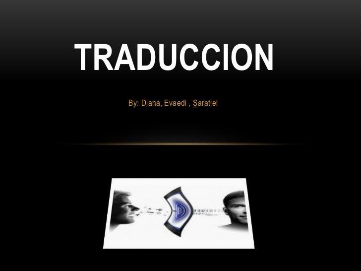TRADUCCION  By: Diana, Evaedi , Saratiel