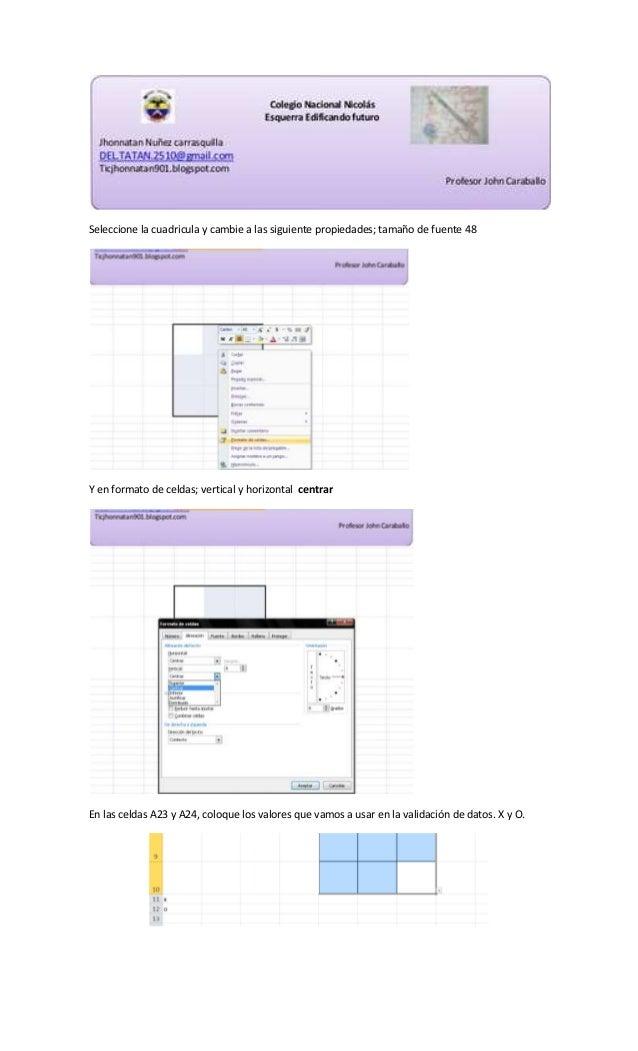 Seleccione la cuadricula y cambie a las siguiente propiedades; tamaño de fuente 48 Y en formato de celdas; vertical y hori...