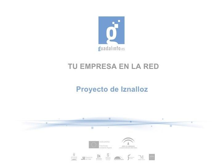 TU EMPRESA EN LA RED Proyecto de Iznalloz
