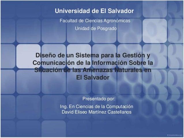 Universidad de El Salvador Facultad de Ciencias Agronómicas Unidad de Posgrado Diseño de un Sistema para la Gestión y Comu...