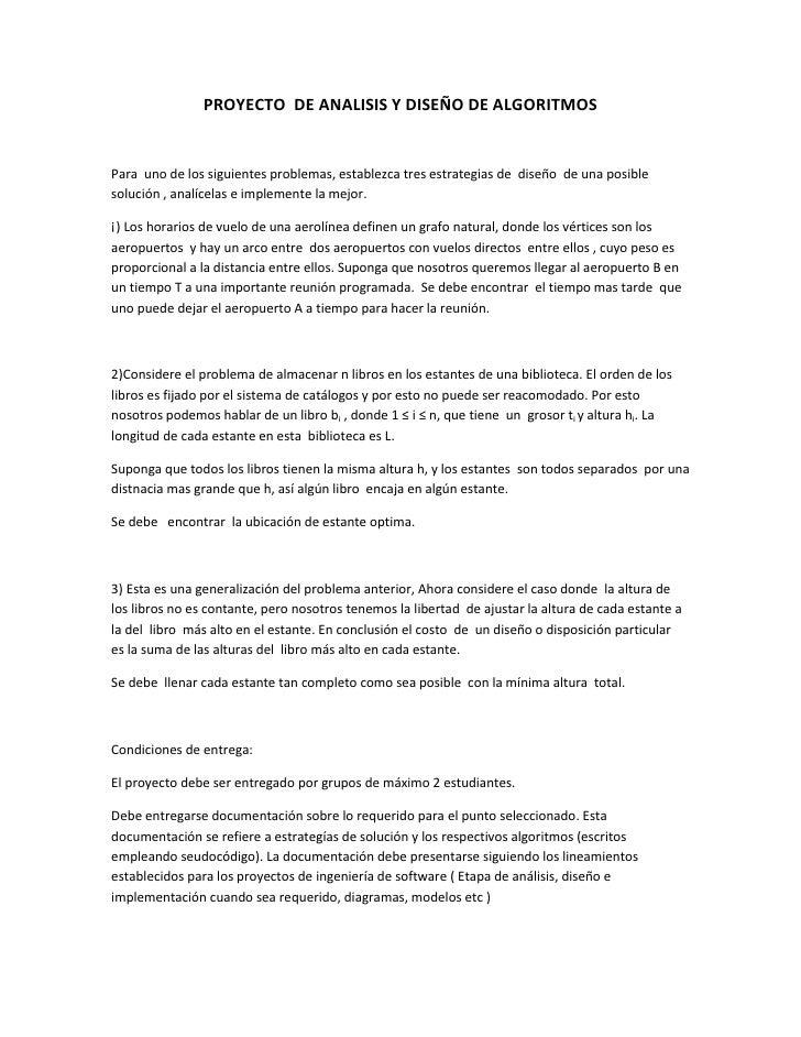 PROYECTO  DE ANALISIS Y DISEÑO DE ALGORITMOS<br />Para  uno de los siguientes problemas, establezca tres estrategias de  d...