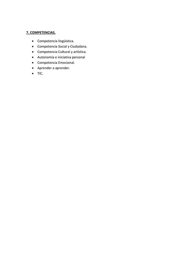 7. COMPETENCIAS.  Competencia lingüística.  Competencia Social y Ciudadana.  Competencia Cultural y artística.  Autono...