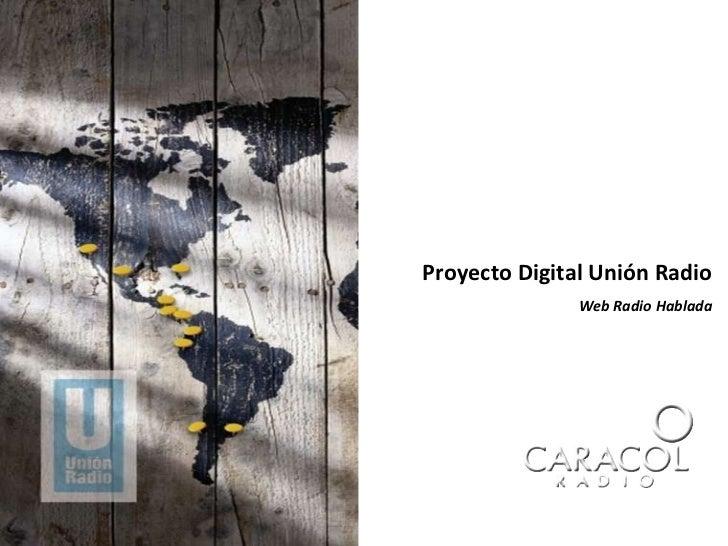 Proyecto Digital Unión Radio Web Radio Hablada