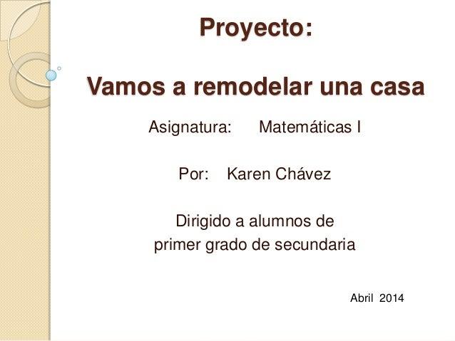 Proyecto vamos a remodelar una casa for Como remodelar mi casa