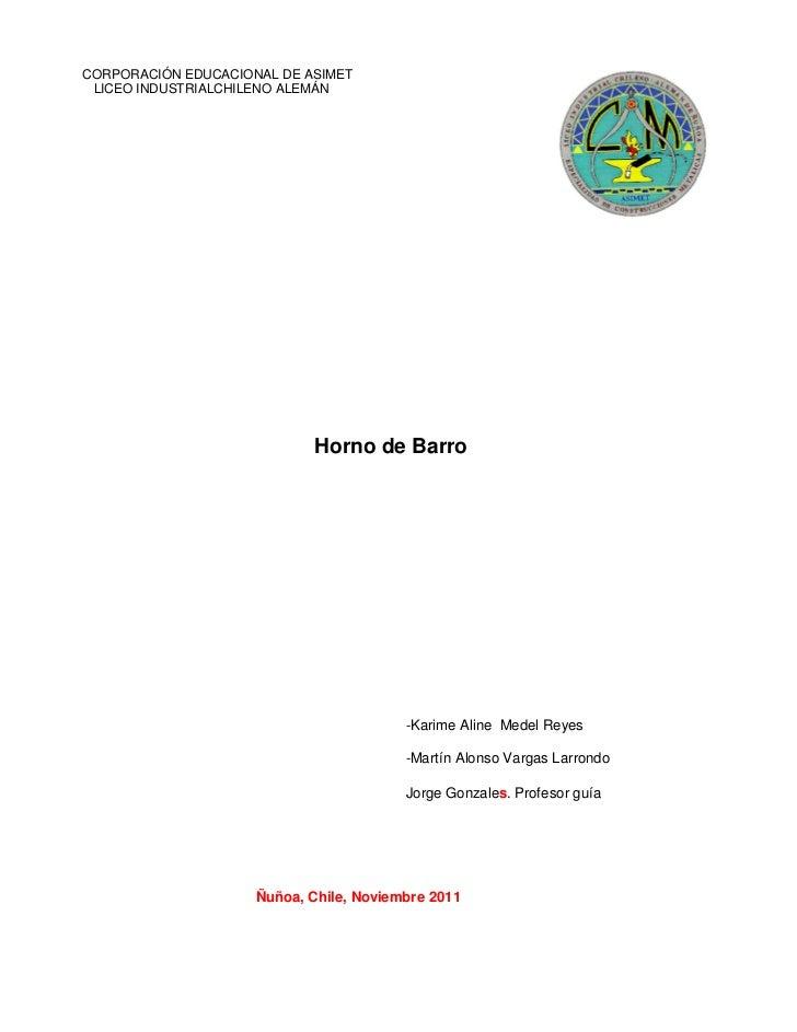 CORPORACIÓN EDUCACIONAL DE ASIMET LICEO INDUSTRIALCHILENO ALEMÁN                             Horno de Barro               ...
