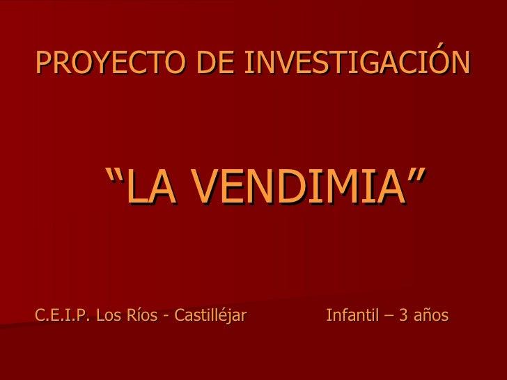 """PROYECTO DE INVESTIGACIÓN """" LA VENDIMIA"""" C.E.I.P. Los Ríos - Castilléjar Infantil – 3 años"""