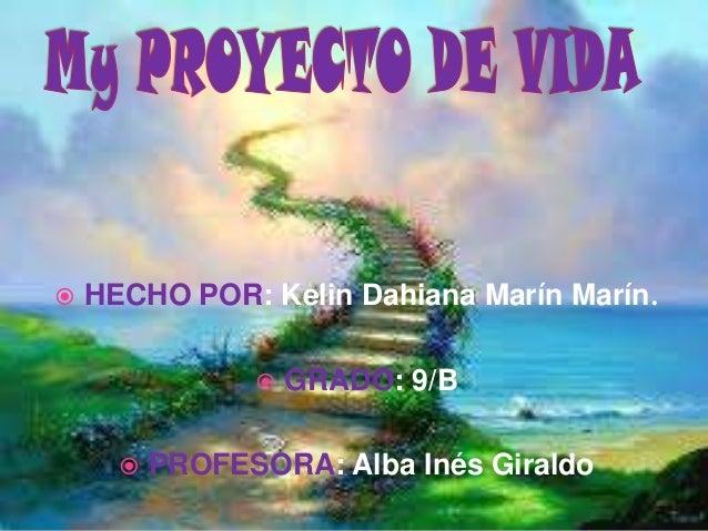  HECHO POR: Kelin Dahiana Marín Marín.  GRADO: 9/B  PROFESORA: Alba Inés Giraldo