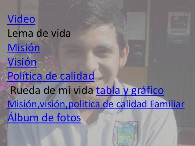 Video Lema de vida Misión Visión Política de calidad Rueda de mi vida tabla y gráfico Misión,visión,politica de calidad Fa...