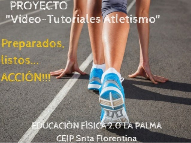 "PROYECTO ""VIDEO TUTORIALES ATLETISMO"""