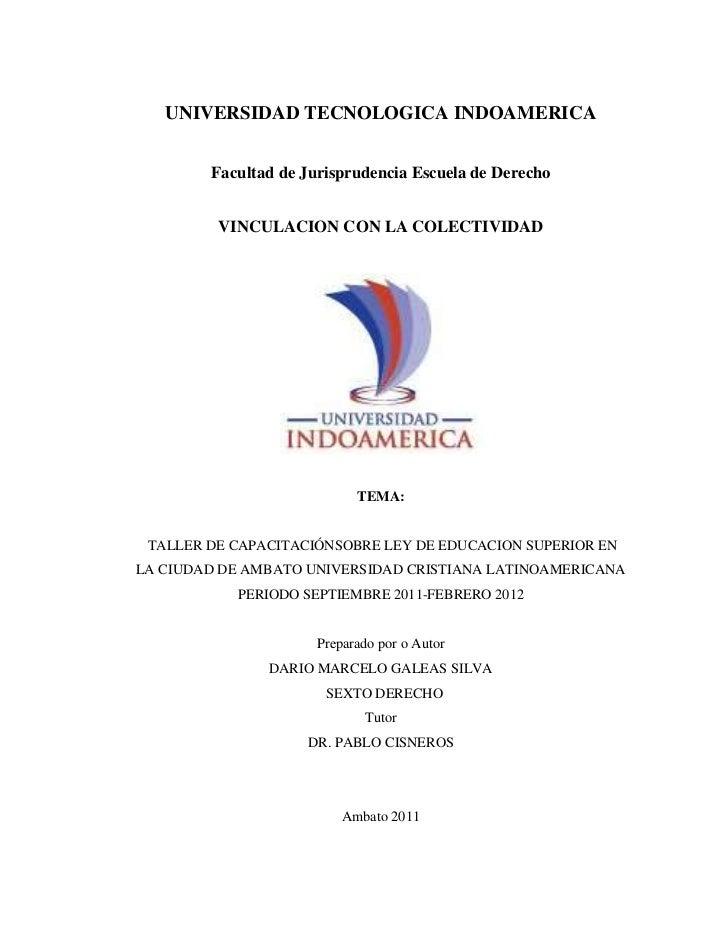 UNIVERSIDAD TECNOLOGICA INDOAMERICA<br /><br />Facultad de Jurisprudencia Escuela de Derecho<br /><br />VINCULACION CON ...