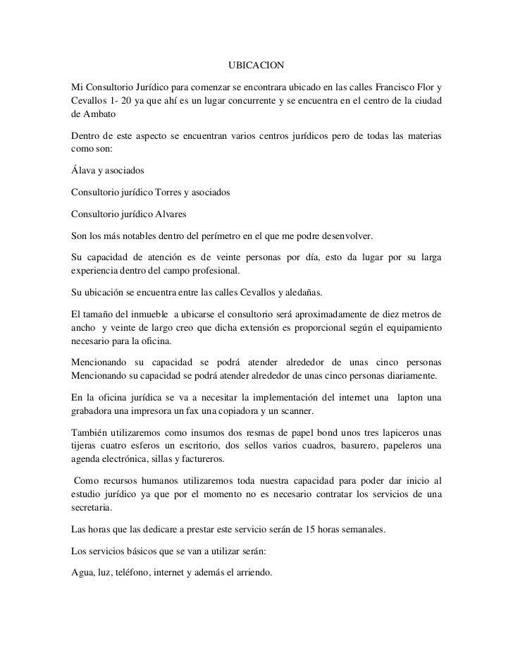 UBICACION<br />Mi Consultorio Jurídico para comenzar se encontrara ubicado en las calles Francisco Flor y Cevallos 1- 20 y...