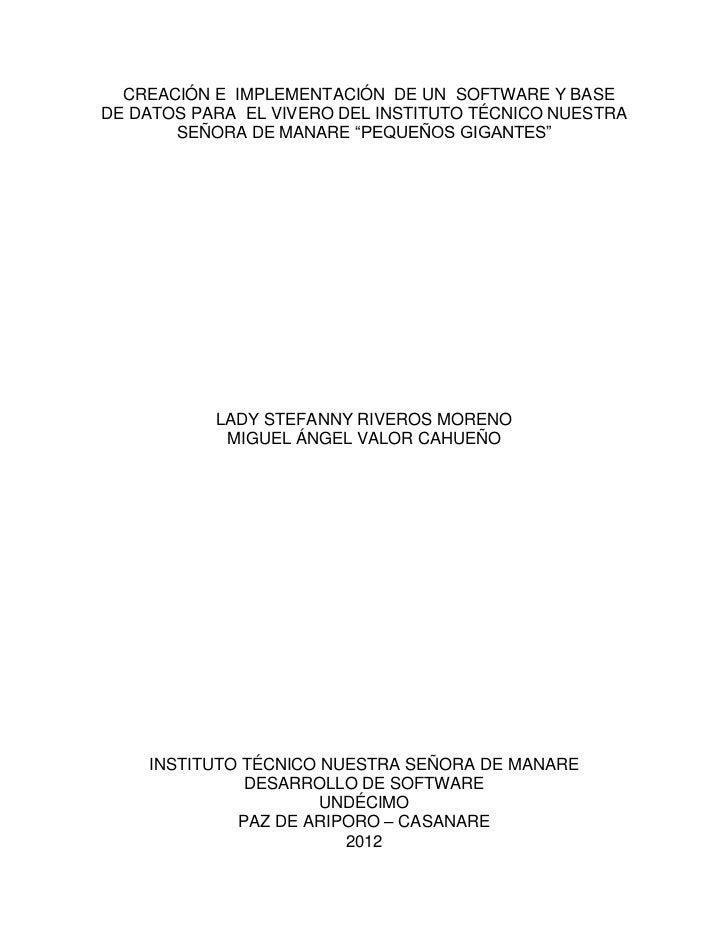 CREACIÓN E IMPLEMENTACIÓN DE UN SOFTWARE Y BASEDE DATOS PARA EL VIVERO DEL INSTITUTO TÉCNICO NUESTRA       SEÑORA DE MANAR...