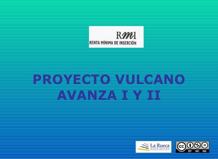 PROYECTO VULCANO AVANZA I Y II
