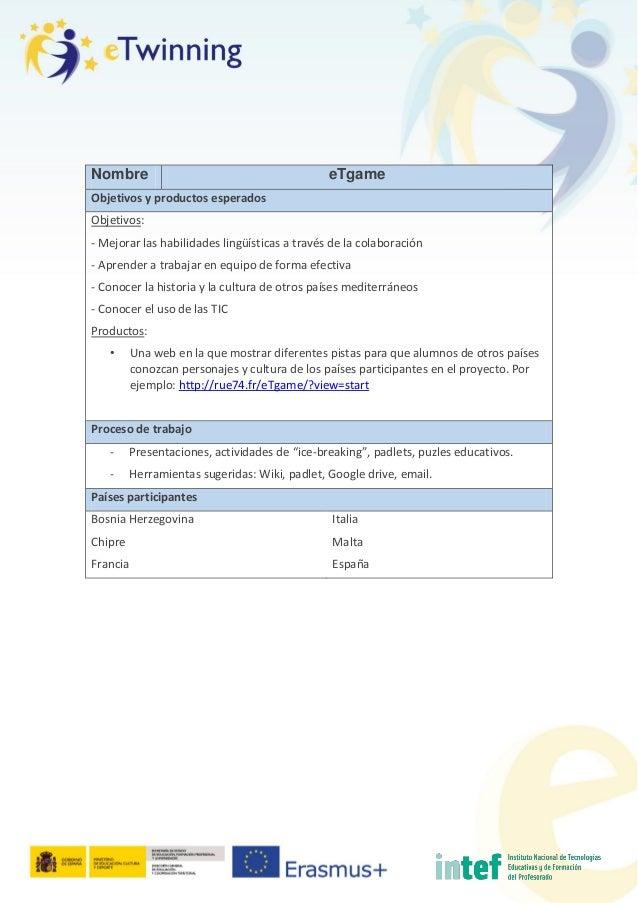 Nombre eTgame Objetivos y productos esperados Objetivos: - Mejorar las habilidades lingüísticas a través de la colaboració...