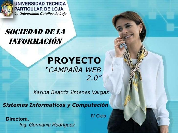 """UNIVERSIDAD TECNICA PARTICULAR DE LOJA<br />La Universidad Católica de Loja<br />SOCIEDAD DE LA INFORMACIÓN<br />PROYECTO""""..."""