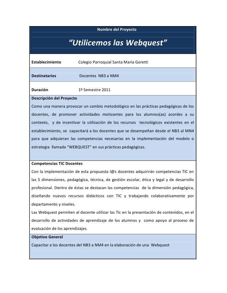 """Nombre del Proyecto                       """"Utilicemos las Webquest""""  Establecimiento            Colegio Parroquial Santa M..."""